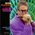 Rod Piazza And The Mighty Flyers - Tough And Tender '1997