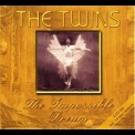 Twins, The - The Impossible Dream (2011 Reissue) '1993