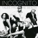 Incognito - Tales From The Beach '2008