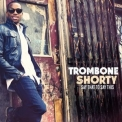 Trombone Shorty - Say That To Say This '2013