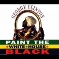 George Clinton - Paint The White House Black [CDS] '1993