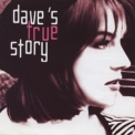 Dave's True Story -  Dave's True Story '2002