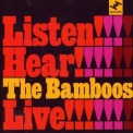 Bamboos, The - Listen!!! Hear!!!! Live!!!!!! '2008
