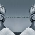 John Adams - Earbox - A 10-CD Retrospective (10 Of 10) '1999