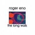 Roger Eno - The Long Walk '2000