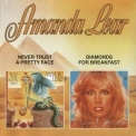 Amanda Lear - Never Trust A Pretty Face + Diamonds For Breakfast '2002