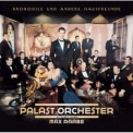 Palast Orchester Mit Max Raabe - Krokodile Und Andere Hausfreunde '2000