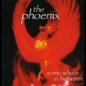Phoenix - Some Where In Between '2005