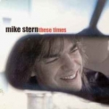 Mike Stern - These Times '2003