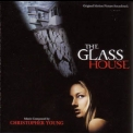 Christopher Young - The Glass House /  Стеклянный дом OST '2002