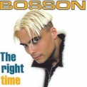 Bosson - The Right Time '1998