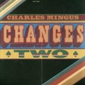 Charles Mingus - Changes Two '1993
