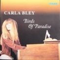 Carla Bley - Birds Of Paradise '2000