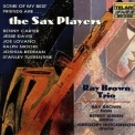Ray Brown Trio, The - Some Of My Best Friends Are... The Sax Players '1996