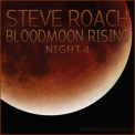 Steve Roach - Bloodmoon Rising - Night 4 '2015