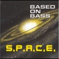 Based On Bass - S.P.A.C.E. '2001
