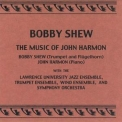 Shew, Bobby - The Music Of John Harmon (2CD) '2001