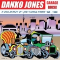 Danko Jones - Garage Rock! A Collection Of Lost Songs From 1996-1998 '2014