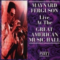 Maynard Ferguson - Live At The Great American Music Hall 1973 (part 1) '1994