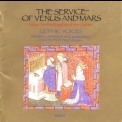 Gothic Voices - The Service Of Venus And Mars. Music For The Knights Of The Garter, 1340-1440 '1987