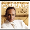 Jose Carreras - Belle Epoque '2007