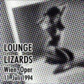 Lounge Lizards, The - Vienna 1994 '1994