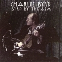 Charlie Byrd - Byrd By The Sea '1974