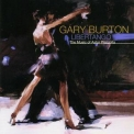 Gary Burton - Libertango (the Music Of Astor Piazzolla) '1999