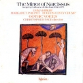 Gothic Voices - The Mirror Of Narcissus - Songs By Guilliaume De Machaut '2001