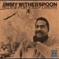 Jimmy Witherspoon - Blues For Easy Livers '1966