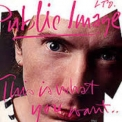 Pil - This Is What You Want... This Is What You Get '1984