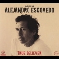 Alejandro Escovedo - True Believer '2011