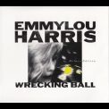 Emmylou Harris - Wrecking Ball (2014 Deluxe Edition) '1995