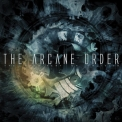 Arcane Order, The - The Machinery Of Oblivion '2006