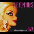 Yum Yums, The - ...whatever Rhymes With Baby '2008
