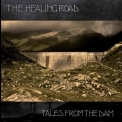 Healing Road, The - Tales From The Dam '2008