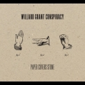 Willard Grant Conspiracy - Paper Covers Stone '2009