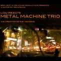 Lou Reed's Metal Machine Trio - The Creation Of The Universe (2CD) '2008