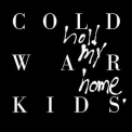Cold War Kids - Hold My Home [deluxe] '2015