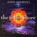 John Adorney - The Other Shore '2001