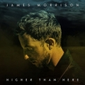 James Morrison - Higher Than Here [deluxe] '2015