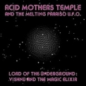 Acid Mothers Temple & The Melting Paraiso U.F.O. - Lord Of The Underground: Vishnu And The Magic Elixer '2009