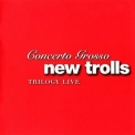 New Trolls - Concerto Grosso Trilogy Live '2007