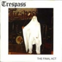 Trespass - The Final Act '1990