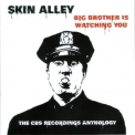 Skin Alley - Big Brother Is Watching You: The Cbs Recordings Anthology (2CD) '2011
