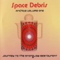 Space Debris - Journey to the Starglow Restaurant '2011