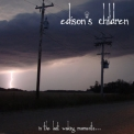 Edison's Children - In The Last Waking Moments... '2011