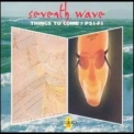 Seventh Wave - Things To Come & Psi-fi '1999