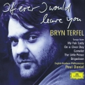 Bryn Terfel - If ever i would leave you '1998