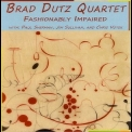 Brad Dutz Quartet - Fashionably Impaired '2010